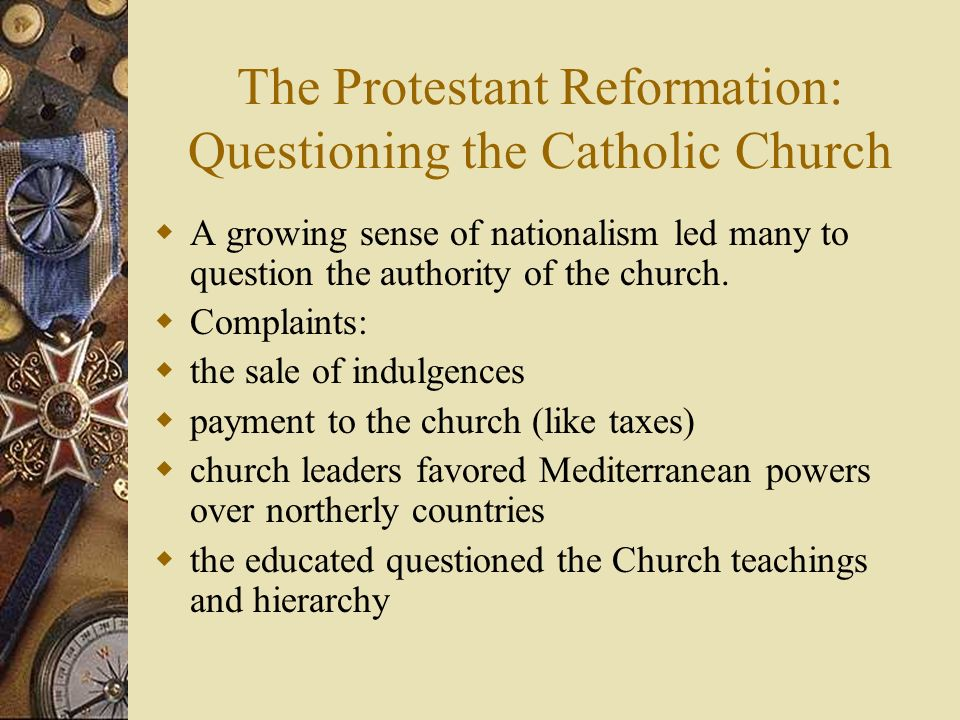 The Protestant Reformation: Questioning the Catholic Church