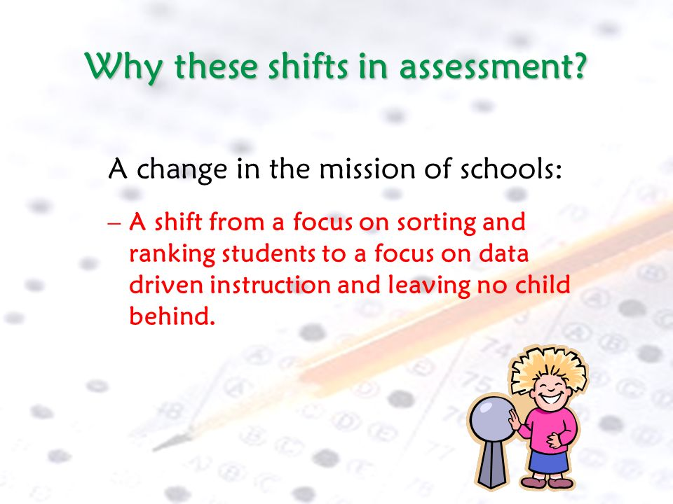 Why these shifts in assessment