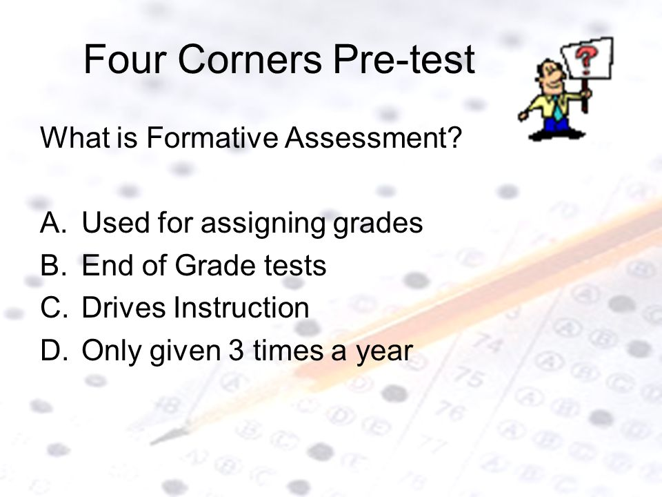 Four Corners Pre-test What is Formative Assessment