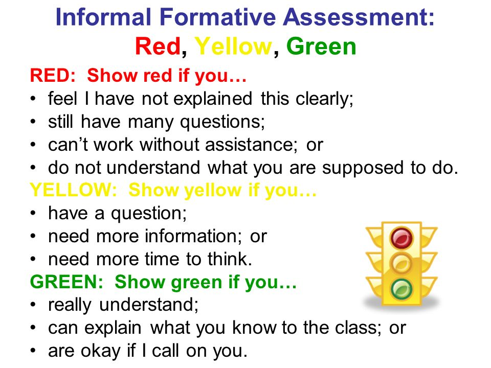 Informal Formative Assessment: Red, Yellow, Green