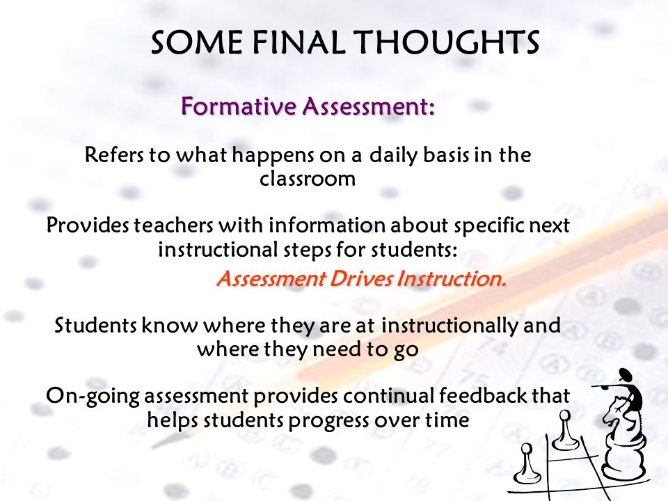 SOME FINAL THOUGHTS Formative Assessment: