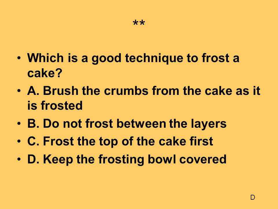 ** Which is a good technique to frost a cake