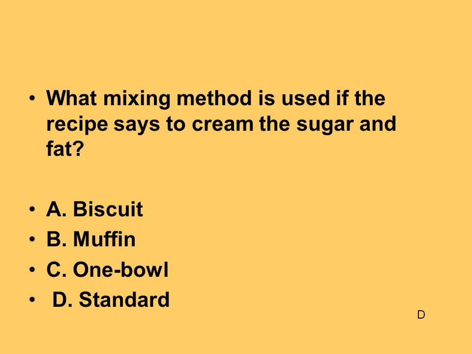 What mixing method is used if the recipe says to cream the sugar and fat