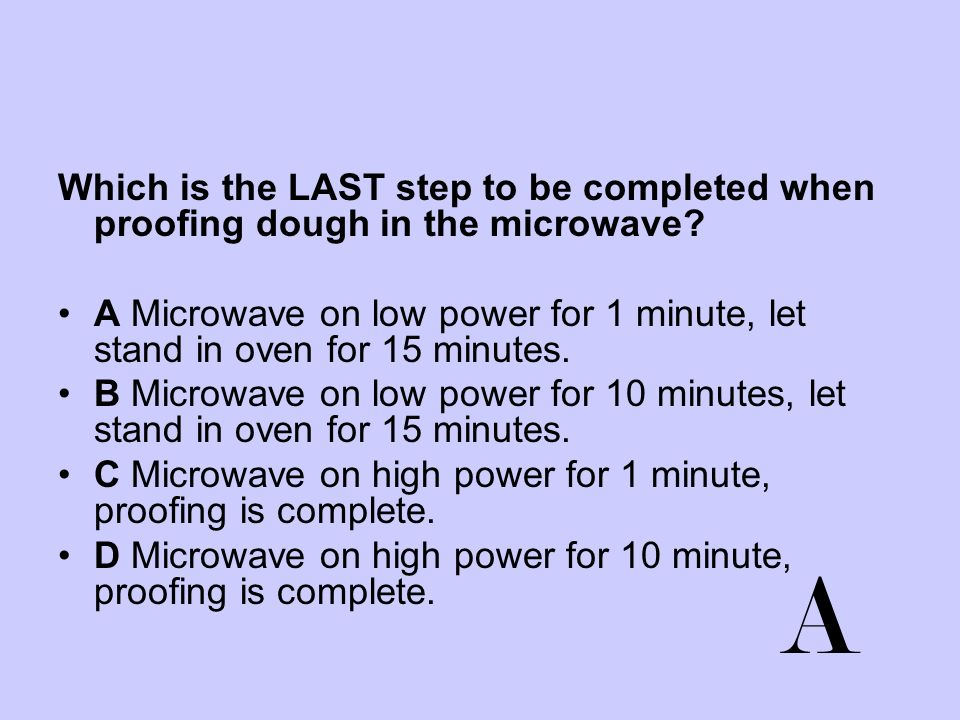 Which is the LAST step to be completed when proofing dough in the microwave
