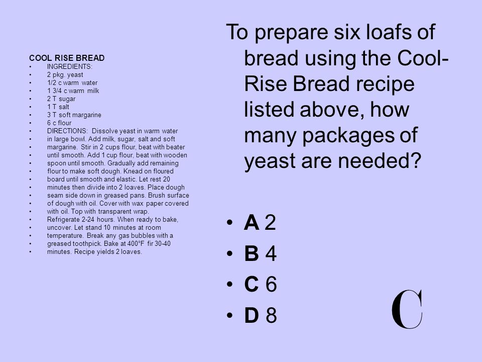 To prepare six loafs of bread using the Cool-Rise Bread recipe listed above, how many packages of yeast are needed