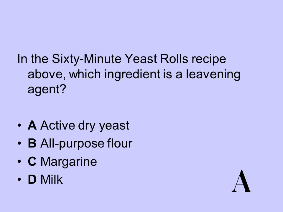 In the Sixty-Minute Yeast Rolls recipe above, which ingredient is a leavening agent