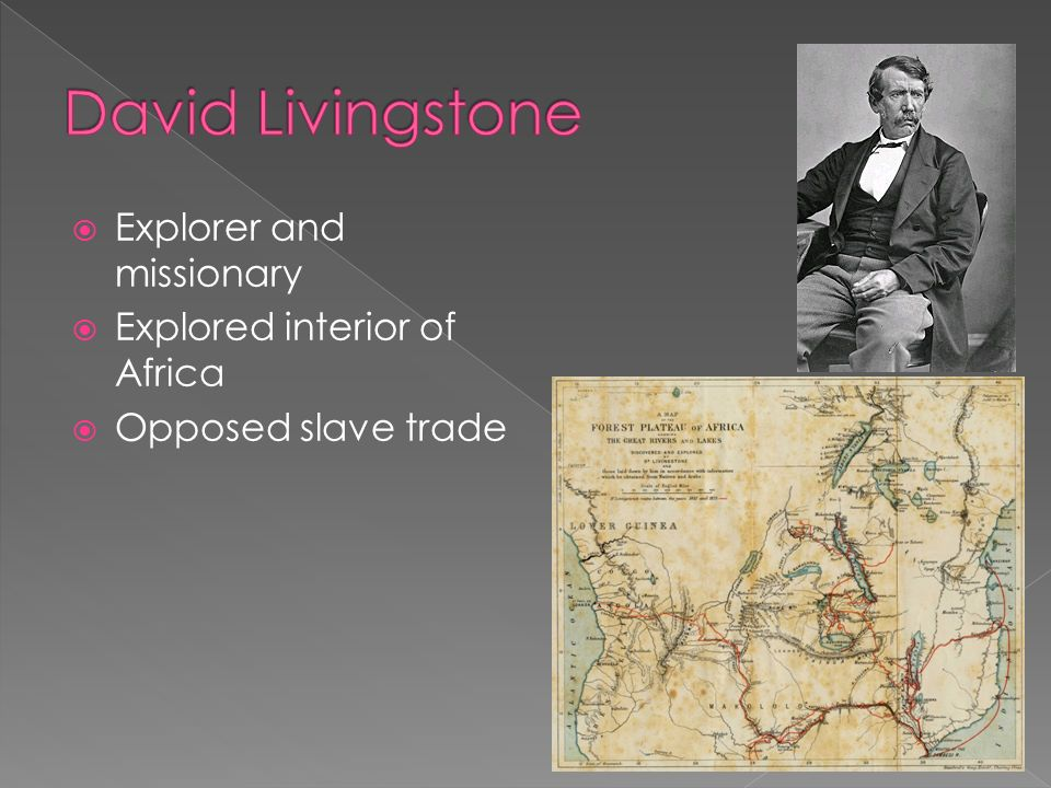 David Livingstone Explorer and missionary Explored interior of Africa