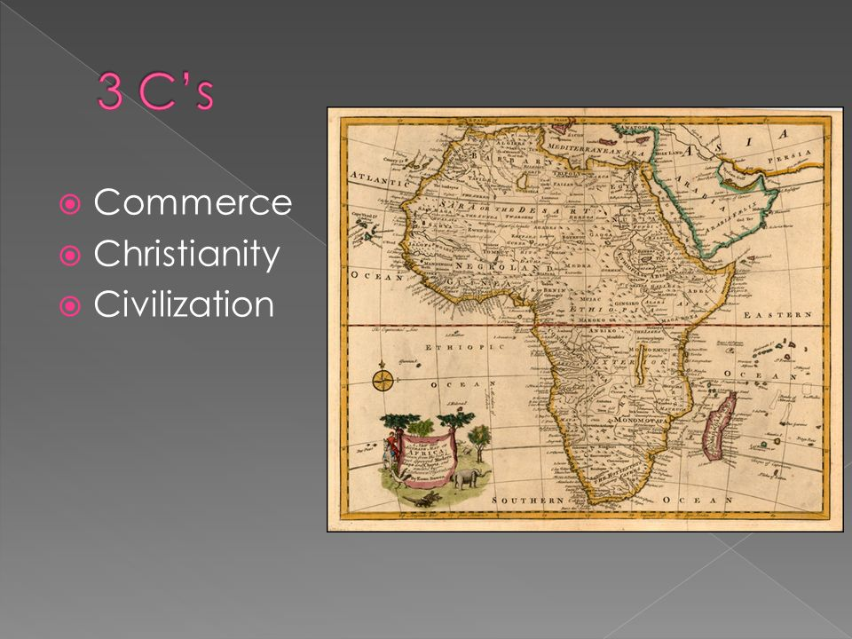 3 C's Commerce Christianity Civilization