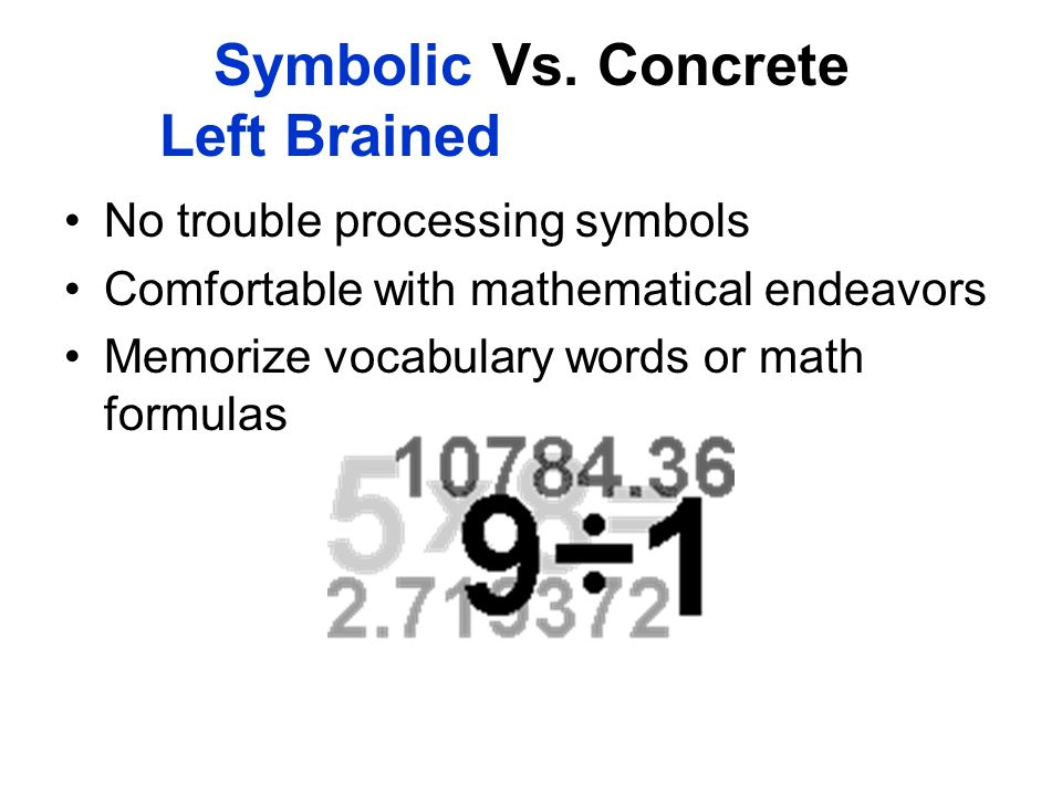 Symbolic Vs. Concrete Left Brained