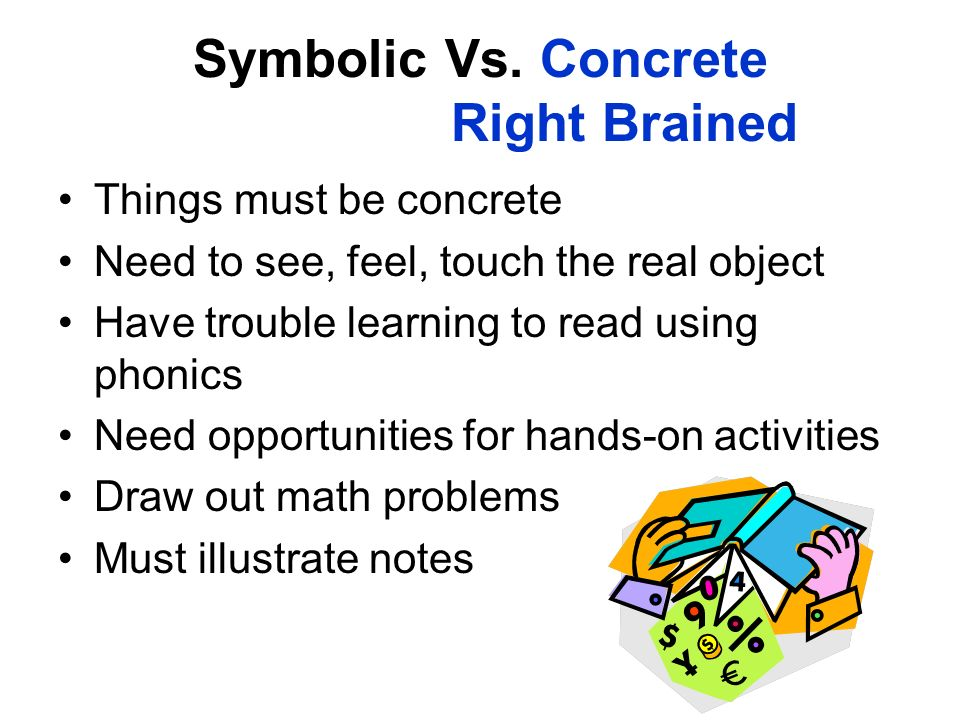 Symbolic Vs. Concrete Right Brained