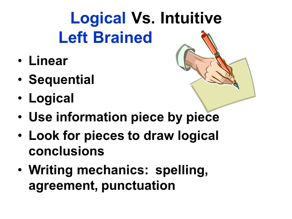 Logical Vs. Intuitive Left Brained