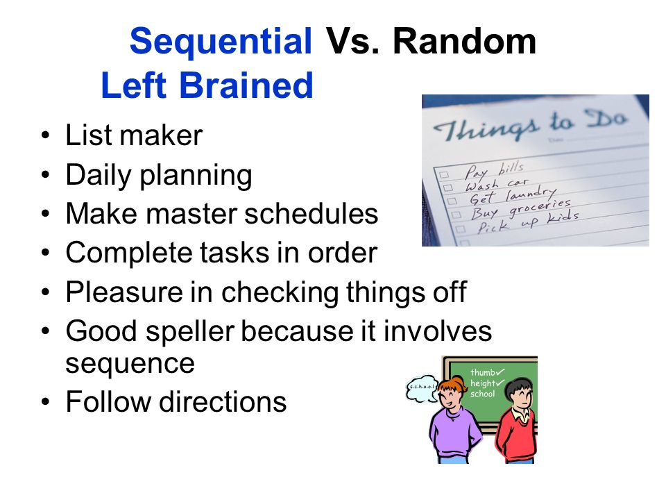 Sequential Vs. Random Left Brained
