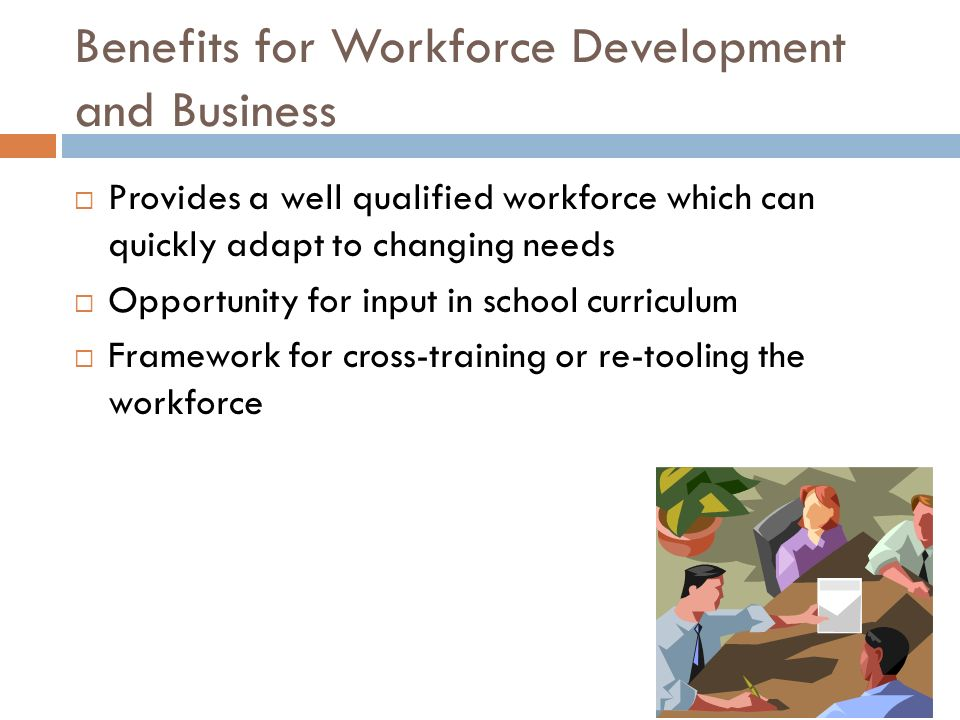 Benefits for Workforce Development and Business
