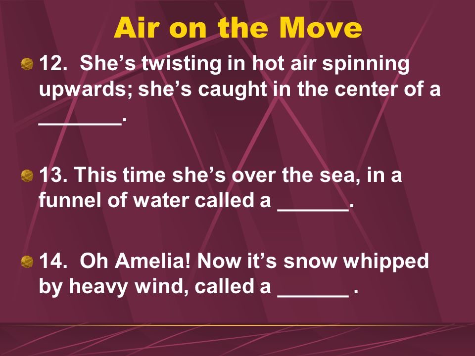 Air on the Move 12. She's twisting in hot air spinning upwards; she's caught in the center of a _______.