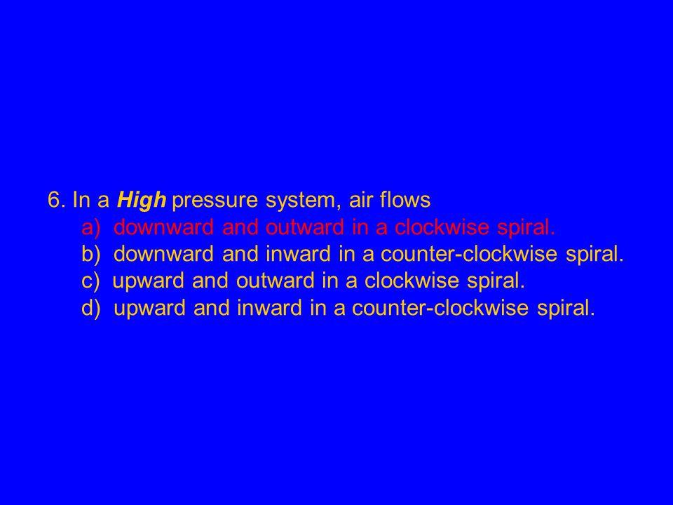 6. In a High pressure system, air flows