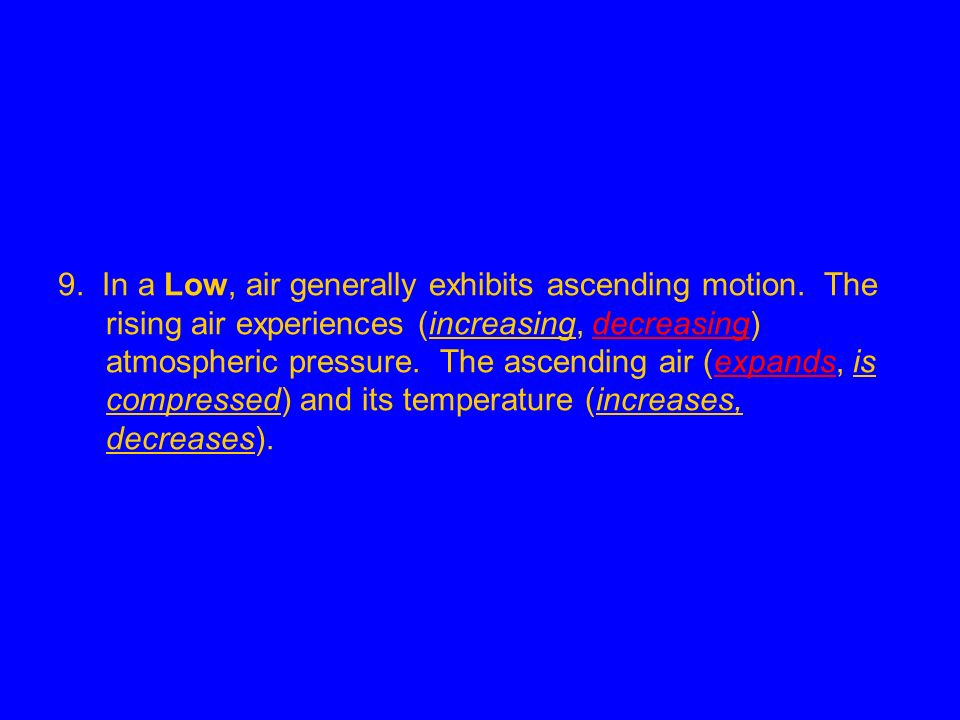 9. In a Low, air generally exhibits ascending motion