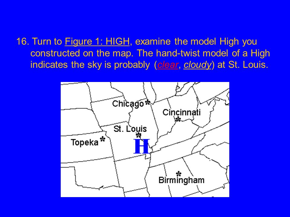 16. Turn to Figure 1: HIGH, examine the model High you constructed on the map.