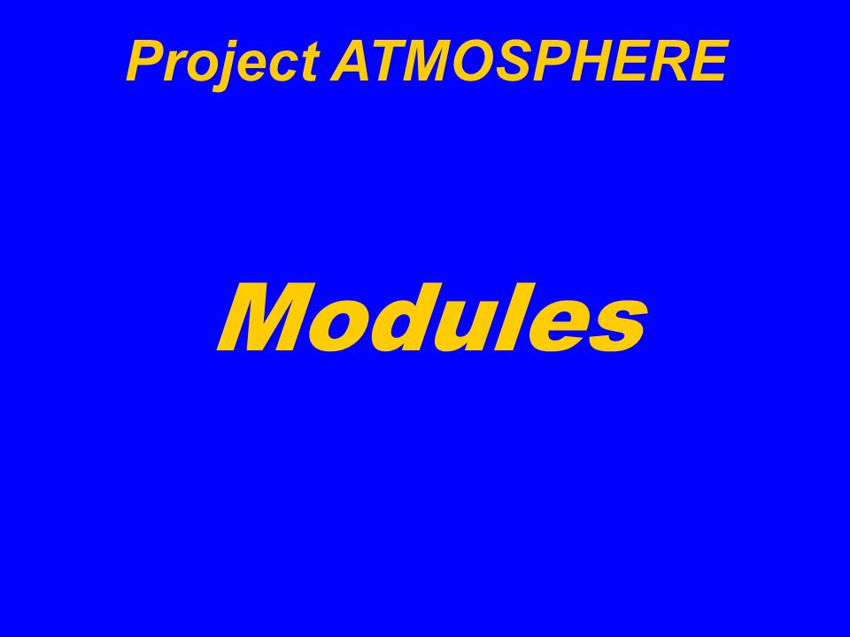Project ATMOSPHERE Modules