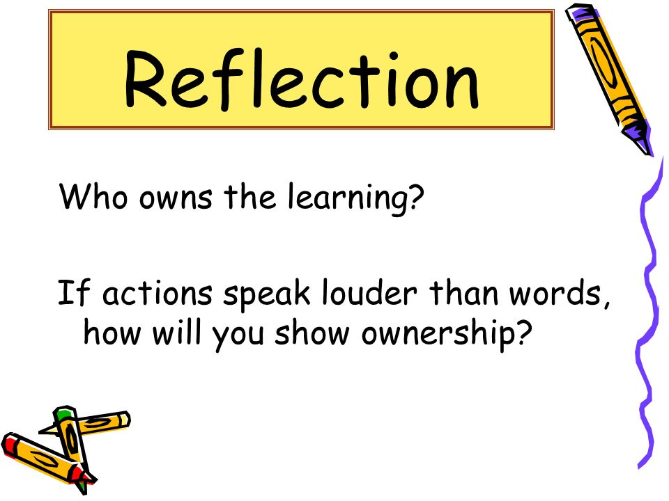 Reflection Who owns the learning