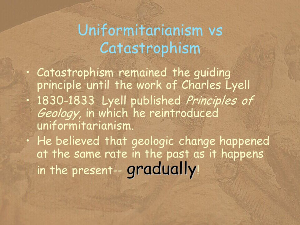 Uniformitarianism vs Catastrophism