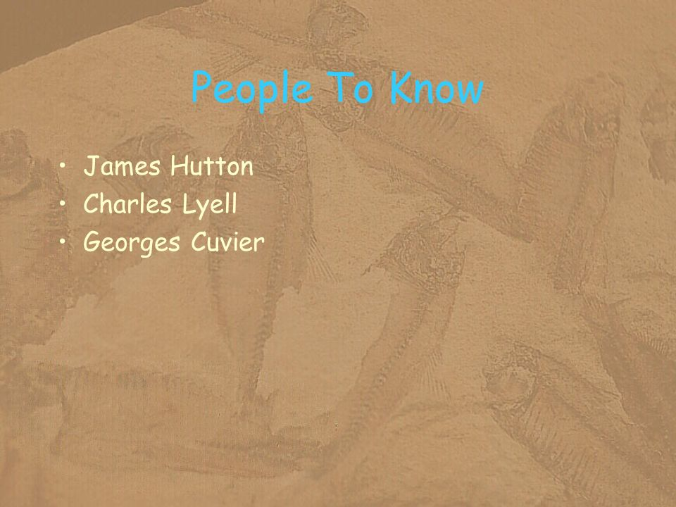 People To Know James Hutton Charles Lyell Georges Cuvier