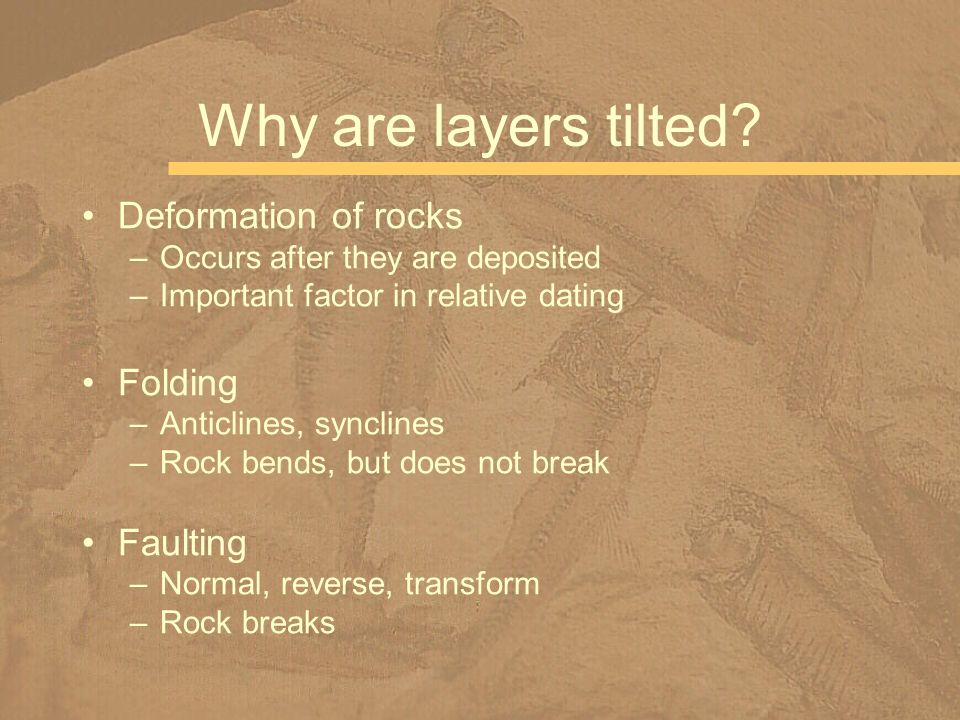 Why are layers tilted Deformation of rocks Folding Faulting