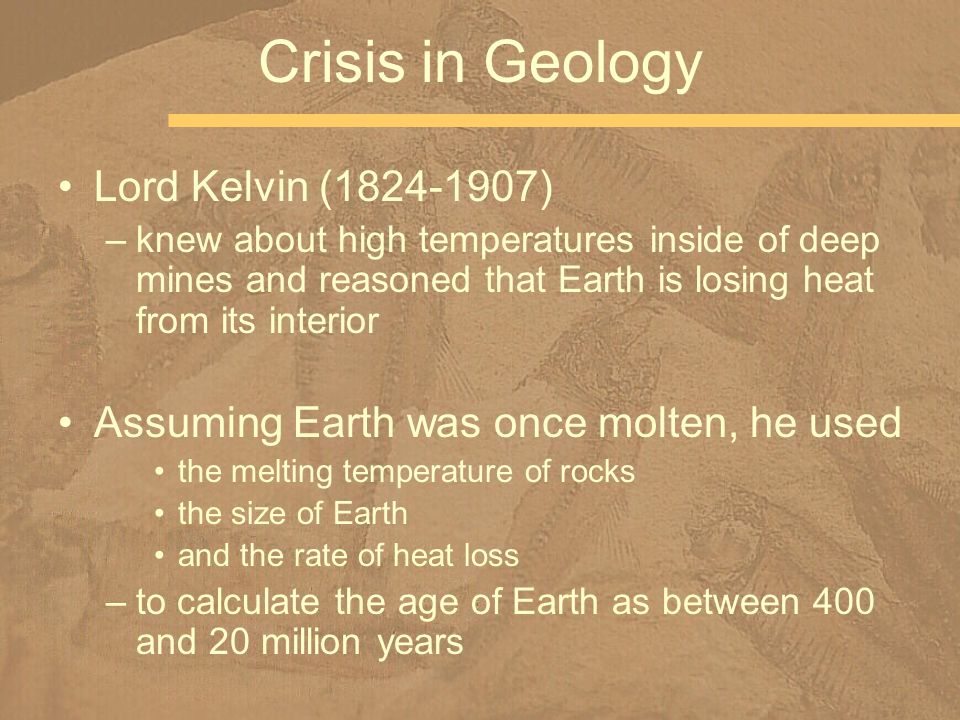 Crisis in Geology Lord Kelvin (1824-1907)