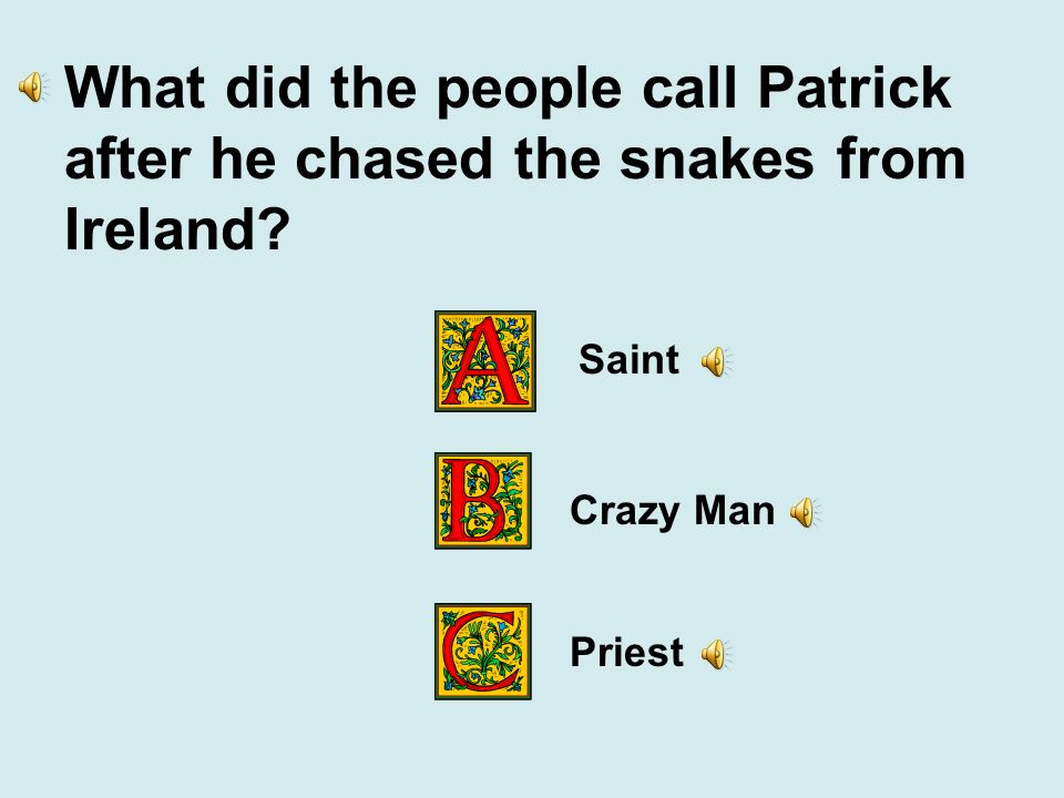 What did the people call Patrick after he chased the snakes from Ireland
