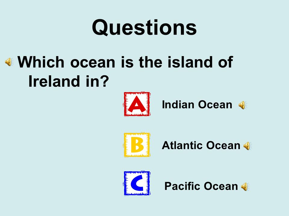 Questions Which ocean is the island of Ireland in Indian Ocean