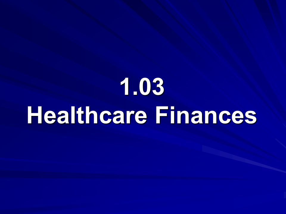1.03 Healthcare Finances
