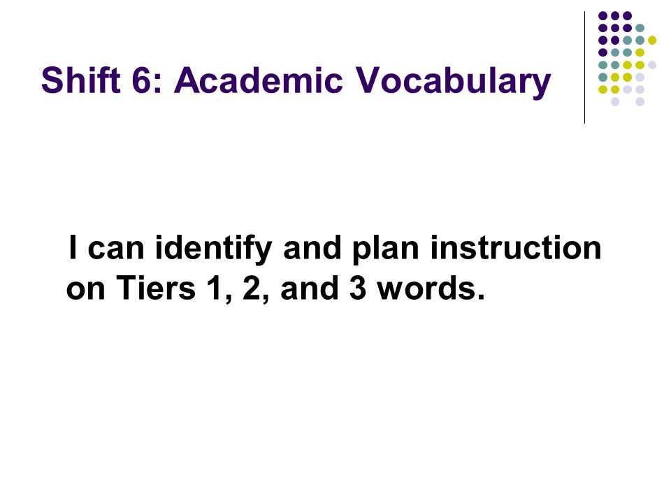 Shift 6: Academic Vocabulary
