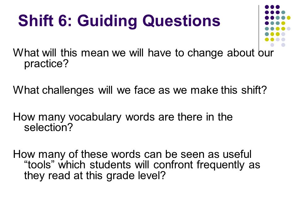 Shift 6: Guiding Questions