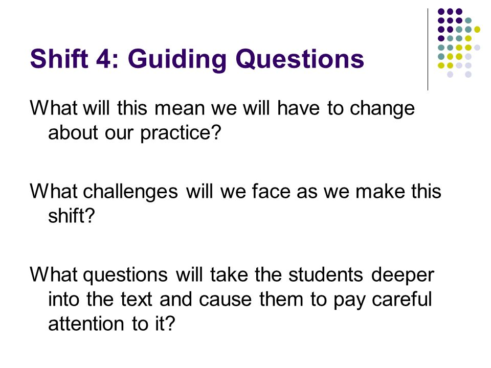 Shift 4: Guiding Questions