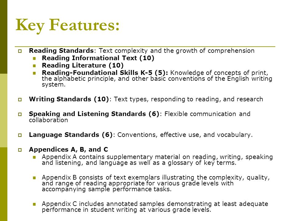 Key Features: Reading Standards: Text complexity and the growth of comprehension. Reading Informational Text (10)