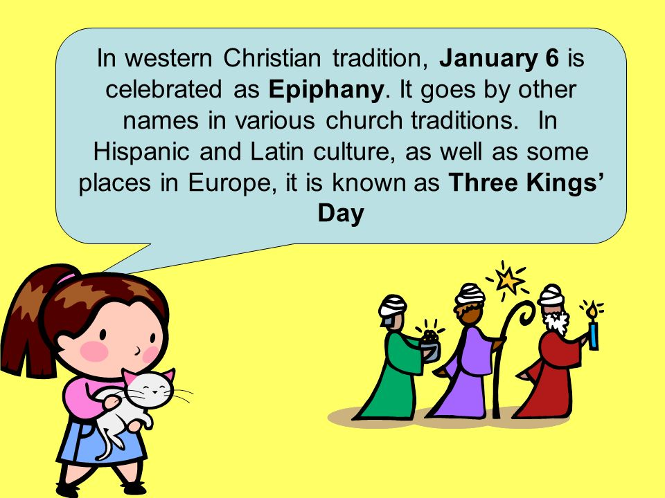 In western Christian tradition, January 6 is celebrated as Epiphany