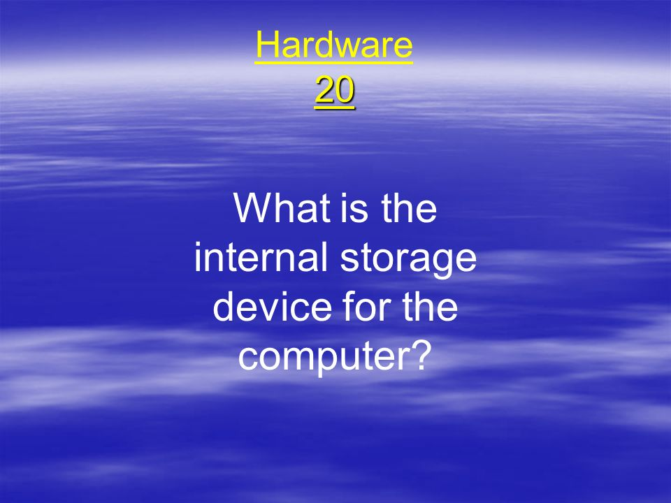 What is the internal storage device for the computer