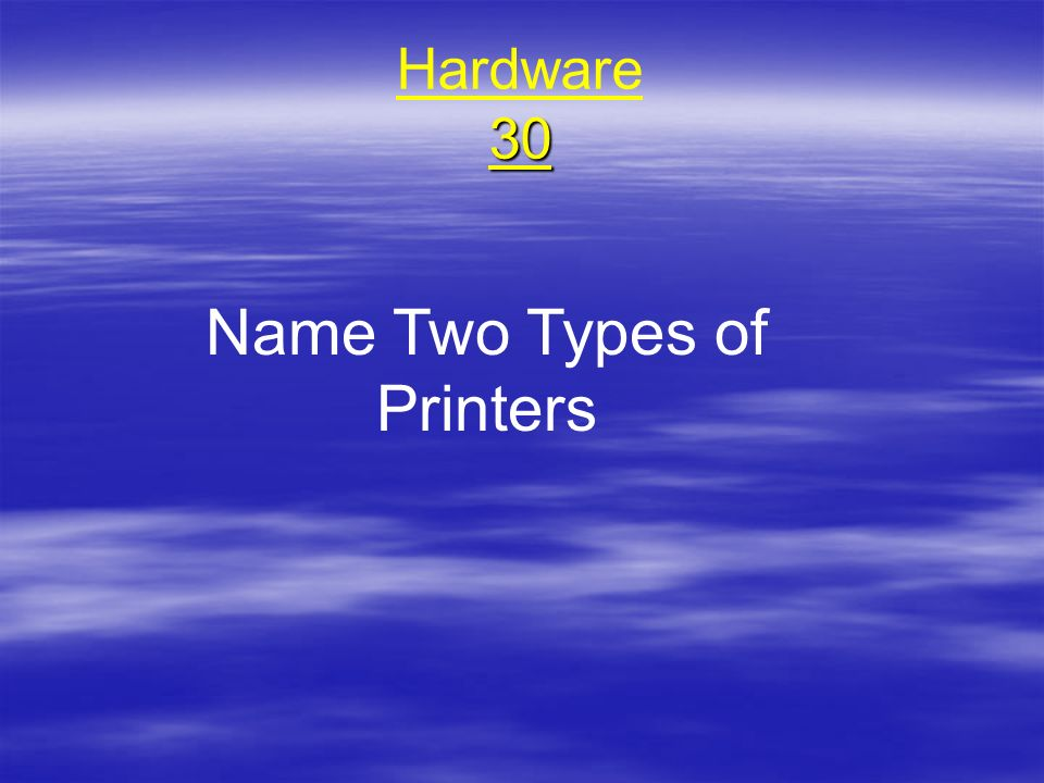 Name Two Types of Printers