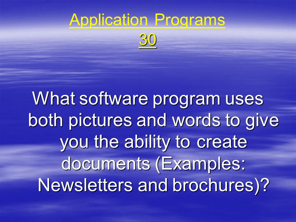 Application Programs 30