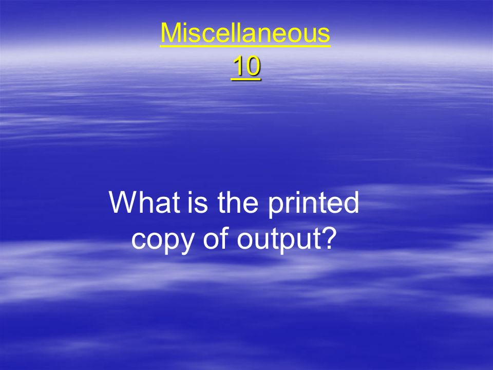 What is the printed copy of output