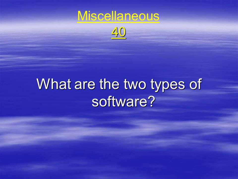 What are the two types of software