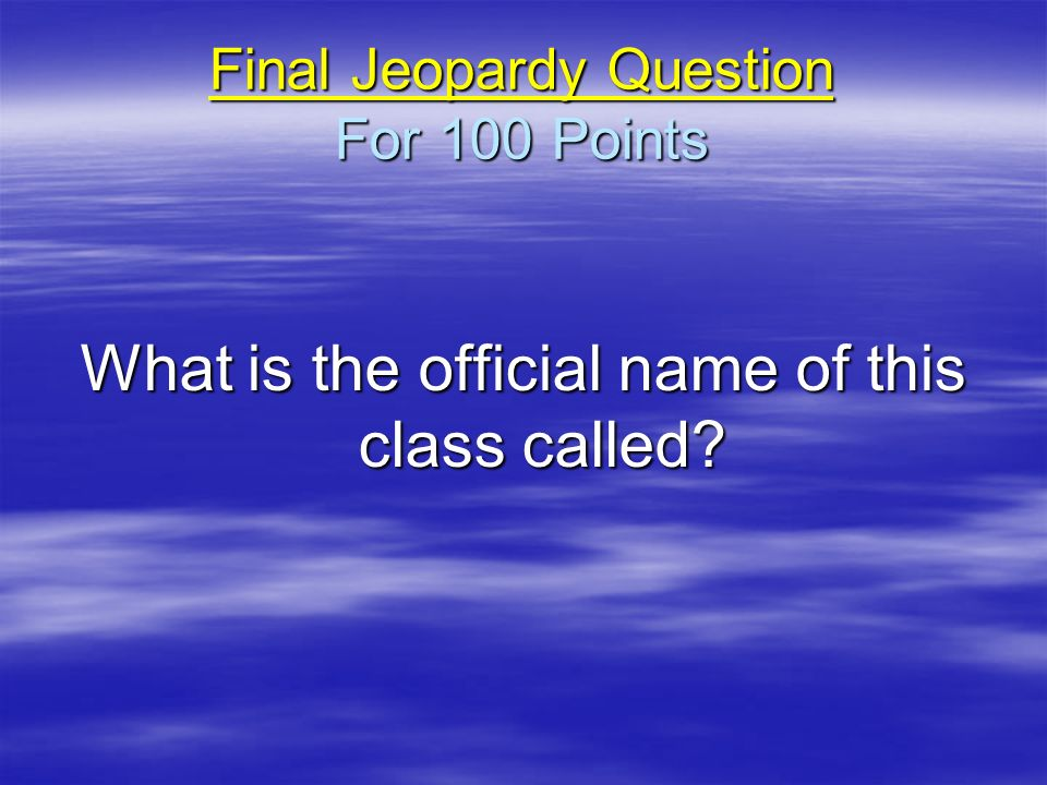 Final Jeopardy Question For 100 Points