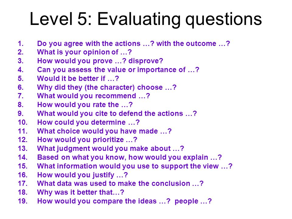 Level 5: Evaluating questions