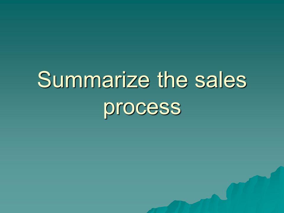 Summarize the sales process