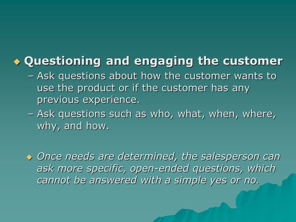 Questioning and engaging the customer