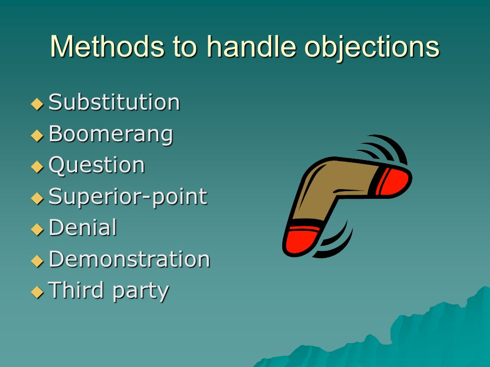 Methods to handle objections