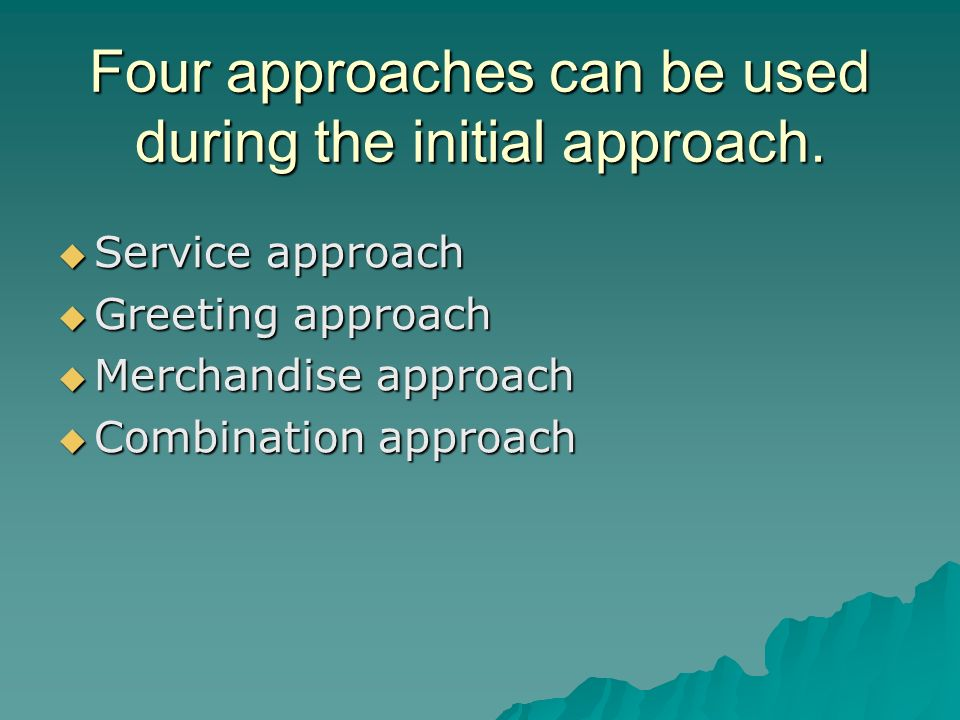 Four approaches can be used during the initial approach.