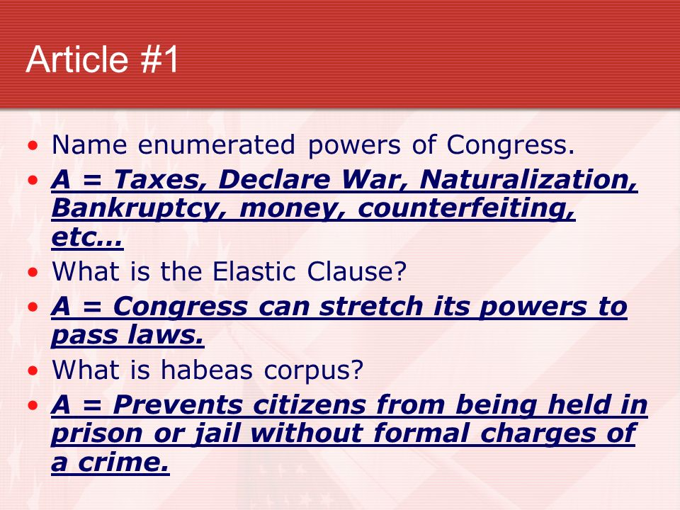 Article #1 Name enumerated powers of Congress.