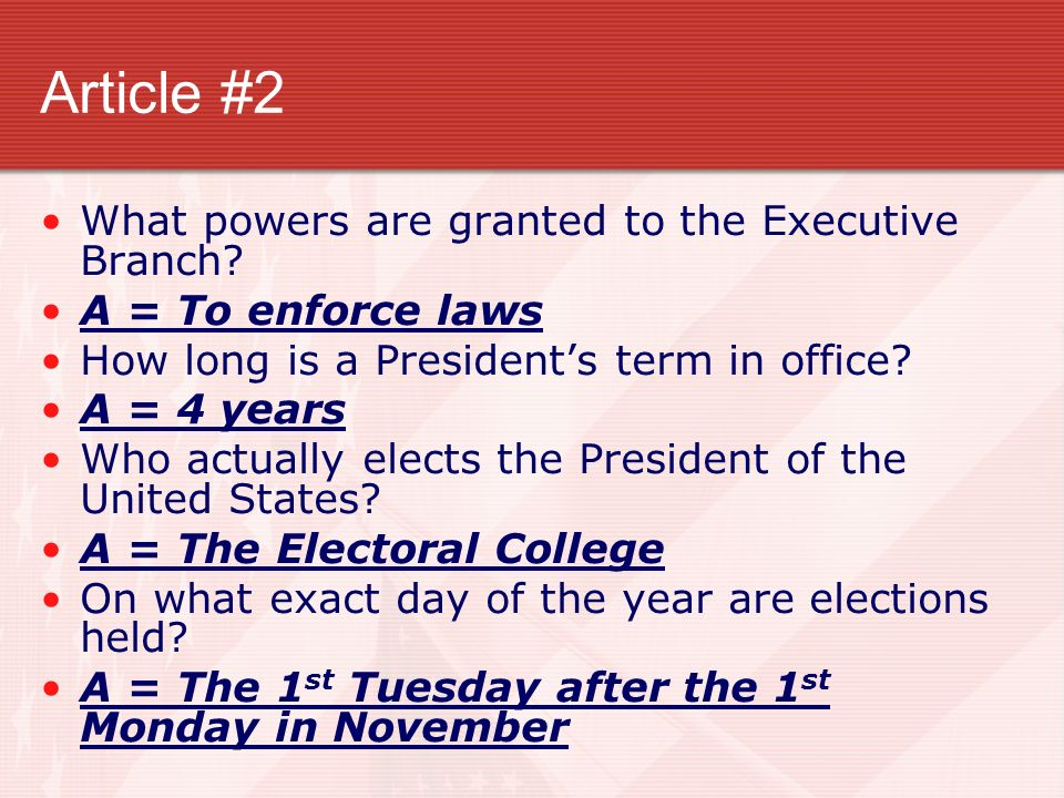 Article #2 What powers are granted to the Executive Branch