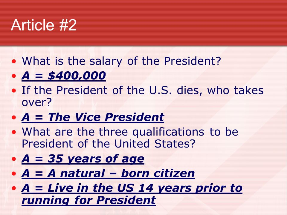 Article #2 What is the salary of the President A = $400,000