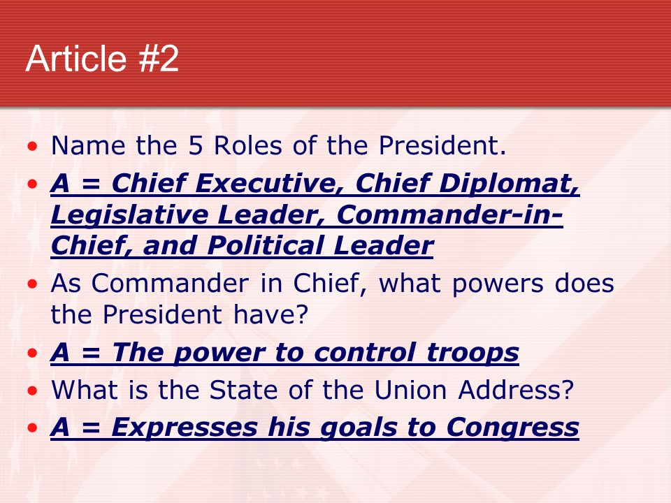 Article #2 Name the 5 Roles of the President.
